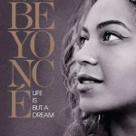 "Beyonce ""Life Is But A Dream"""