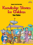 Knowledge Stories for Children (Ten Tales)