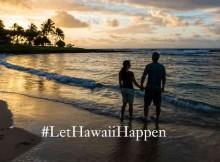 Let Hawaii Happen - #LetHawaiiHappen