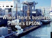 """Brand Campaign: """"Where there's business there's Epson"""""""